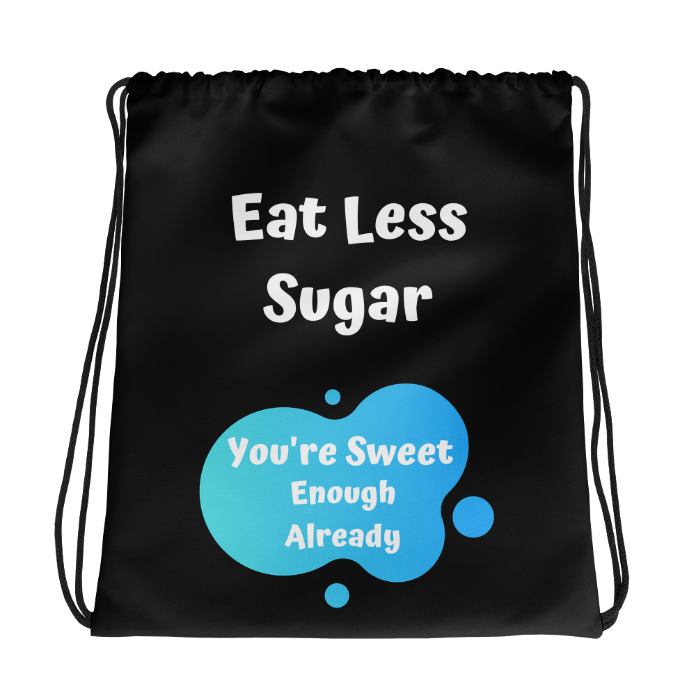 Eat Less Sugar 2 – Drawstring bag