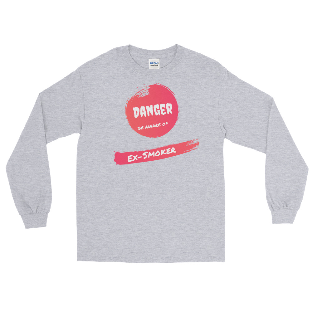 Danger Ex-Smoker – Long Sleeve T-Shirt – Unisex