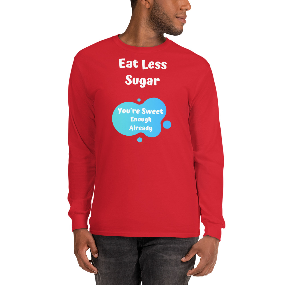Eat Less Sugar 2 – Long Sleeve T-Shirt – Unisex