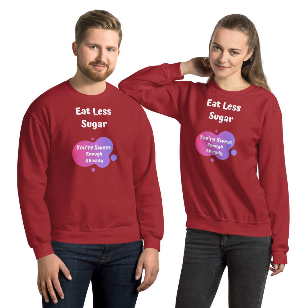 Eat Less Sugar – Sweatshirt – Unisex