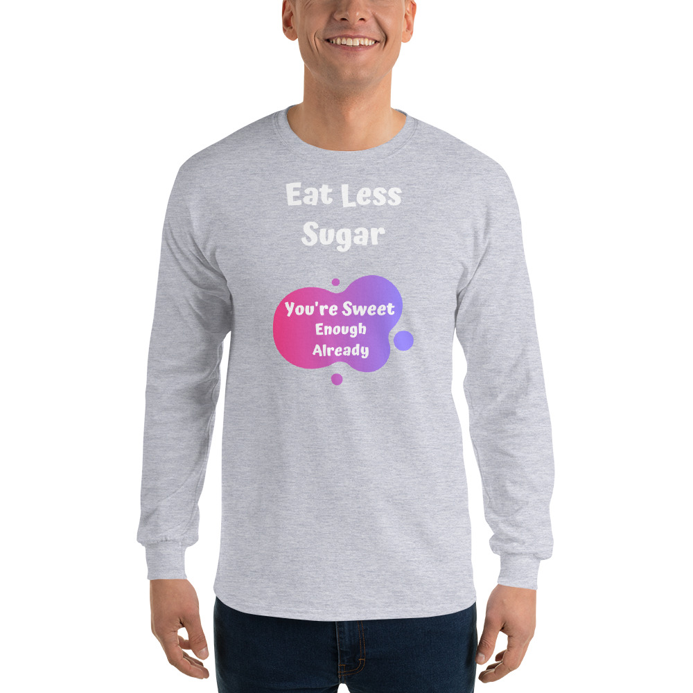 Eat Less Sugar – Long Sleeve T-Shirt – Unisex