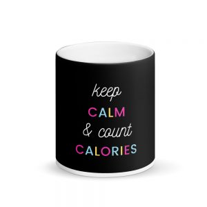 Keep Calm & Count Calories – Magic Mug